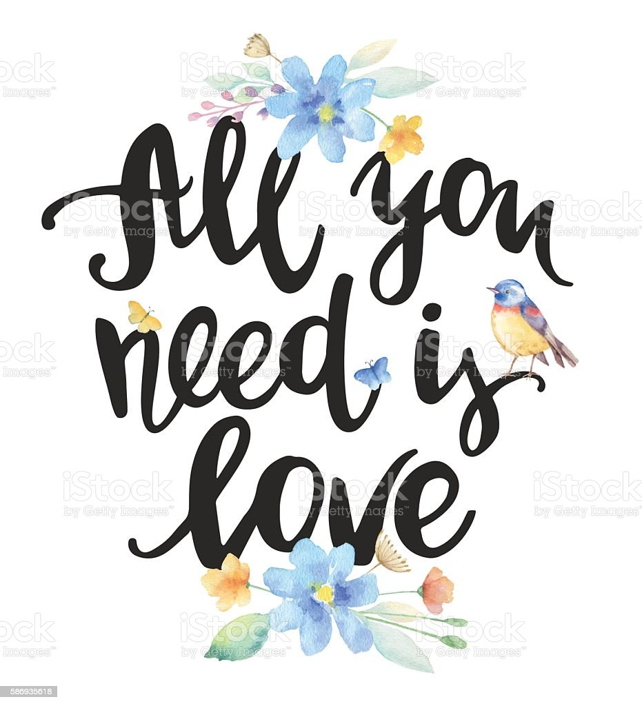 All you need is love, ink hand lettering. vector art illustration