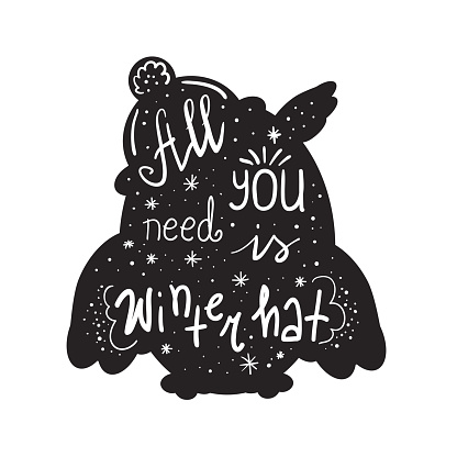 All you need is winter hat - inspire and motivational quote. Hand drawn beautiful lettering. Print for inspirational poster, t-shirt, bag, cups, card, flyer, sticker, badge. Cute and funny vector