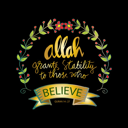 Allah grants stability to those who believe. Islamic quran quotes