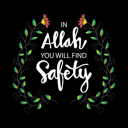 Allah you will find safety. Islamic Inspirational Quotes