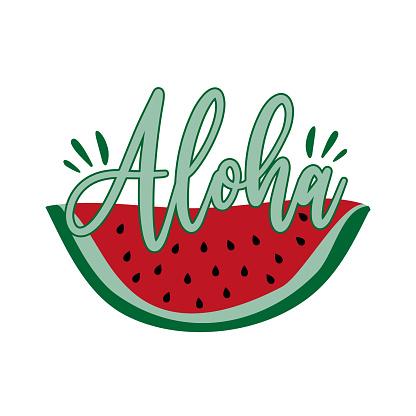 Aloha - happy summer greeting with watermelon slice.