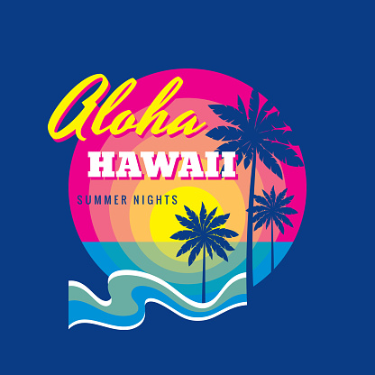 Aloha Hawaii summertime - badge vector illustration concept in vintage retro graphic style for t-shirt and other prints. Palms, sun, sea wave. Vacation holiday label.  Summer nights.
