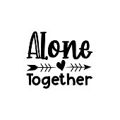 Alone together text with arrow-