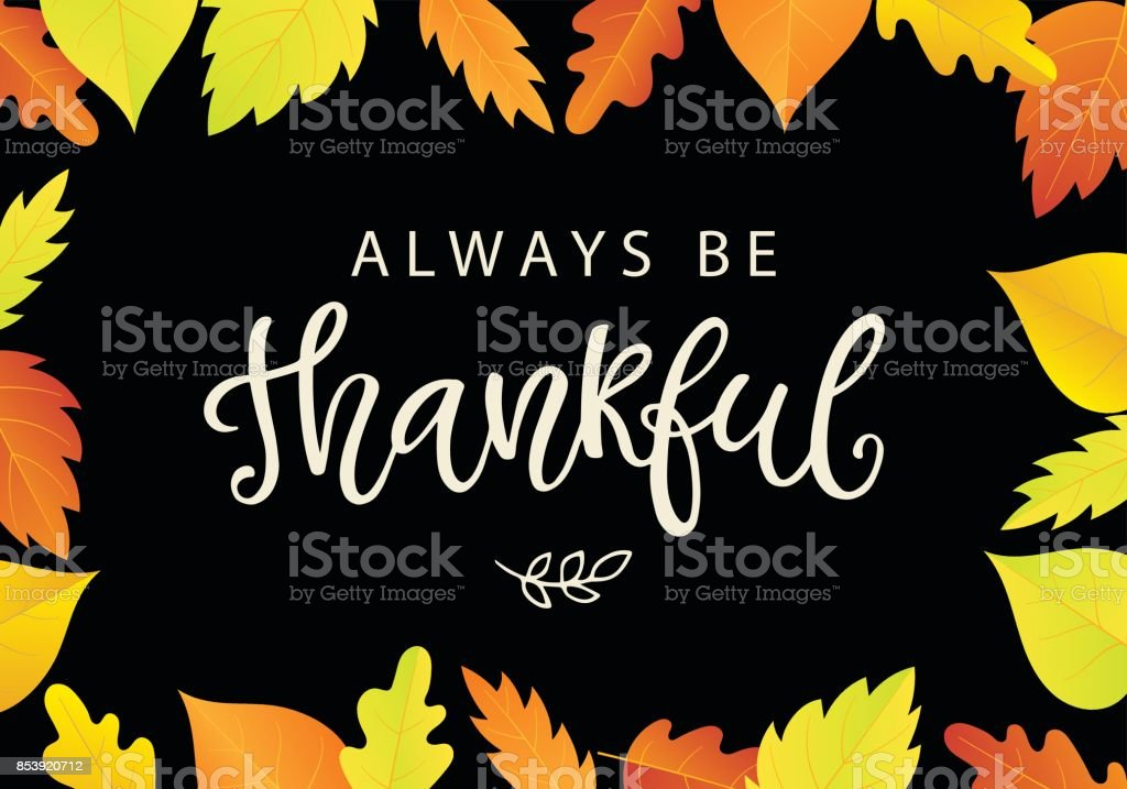 Always Be Thankful. Thanksgiving Day poster template with bright leaves vector art illustration