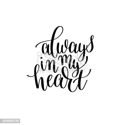Always In My Heart Black And White Hand Written Lettering