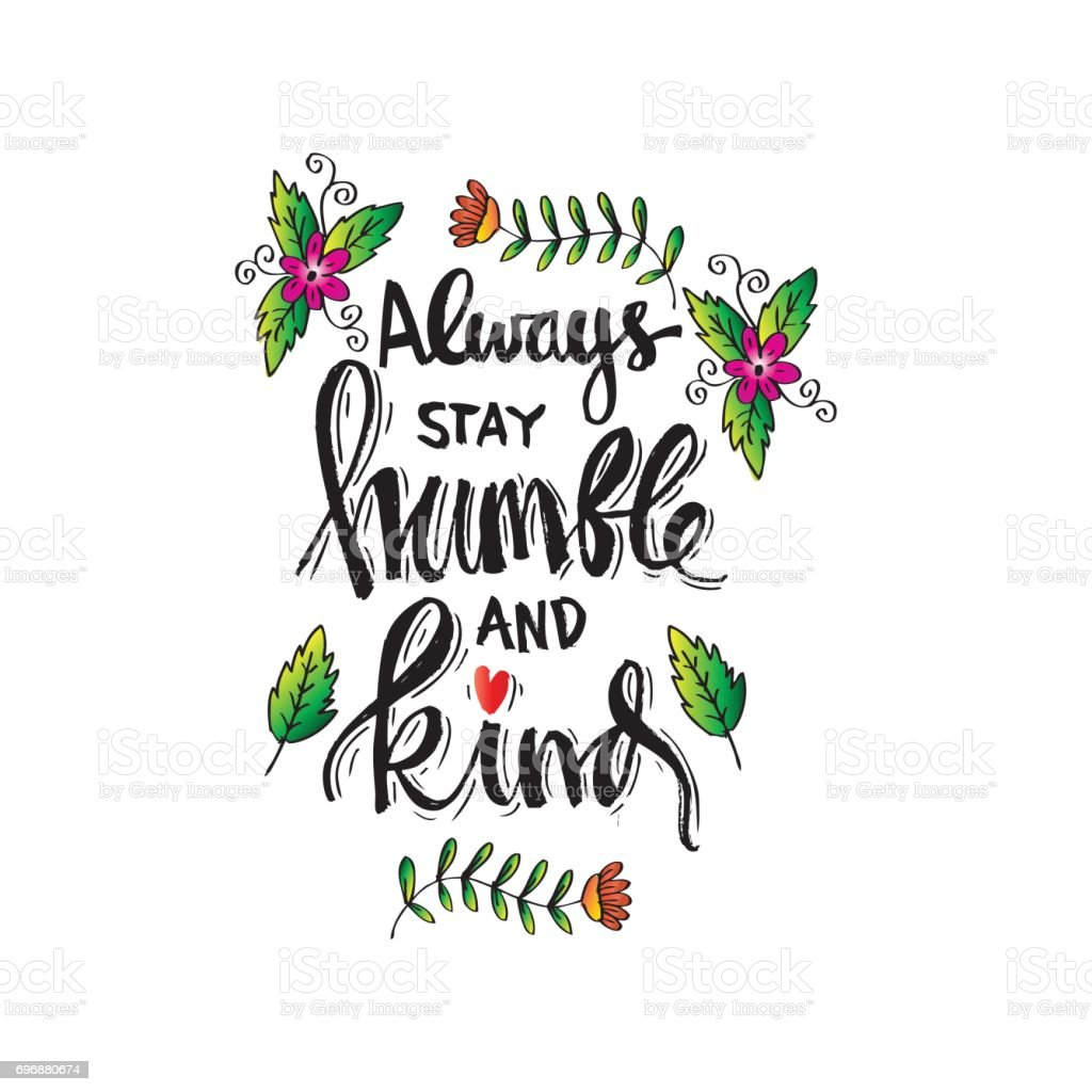 Always Stay Humble And Kind Calligraphy Inspirational Quote Stock