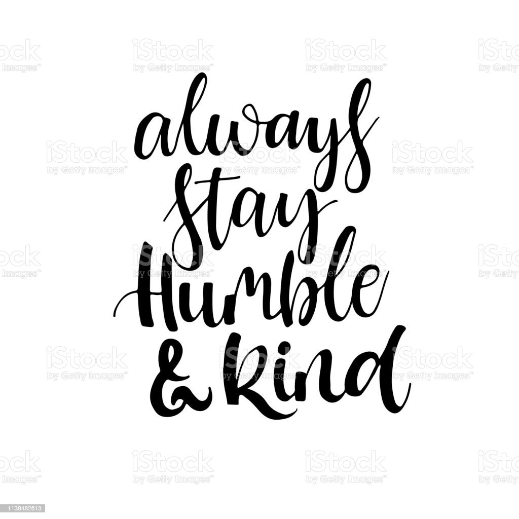 Humble Graphics: Always Stay Humble And Kind Stock Illustration