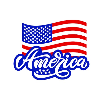 America with american flag. Patriotic concept for Independence day. Vector illustration. Hand script lettering design.
