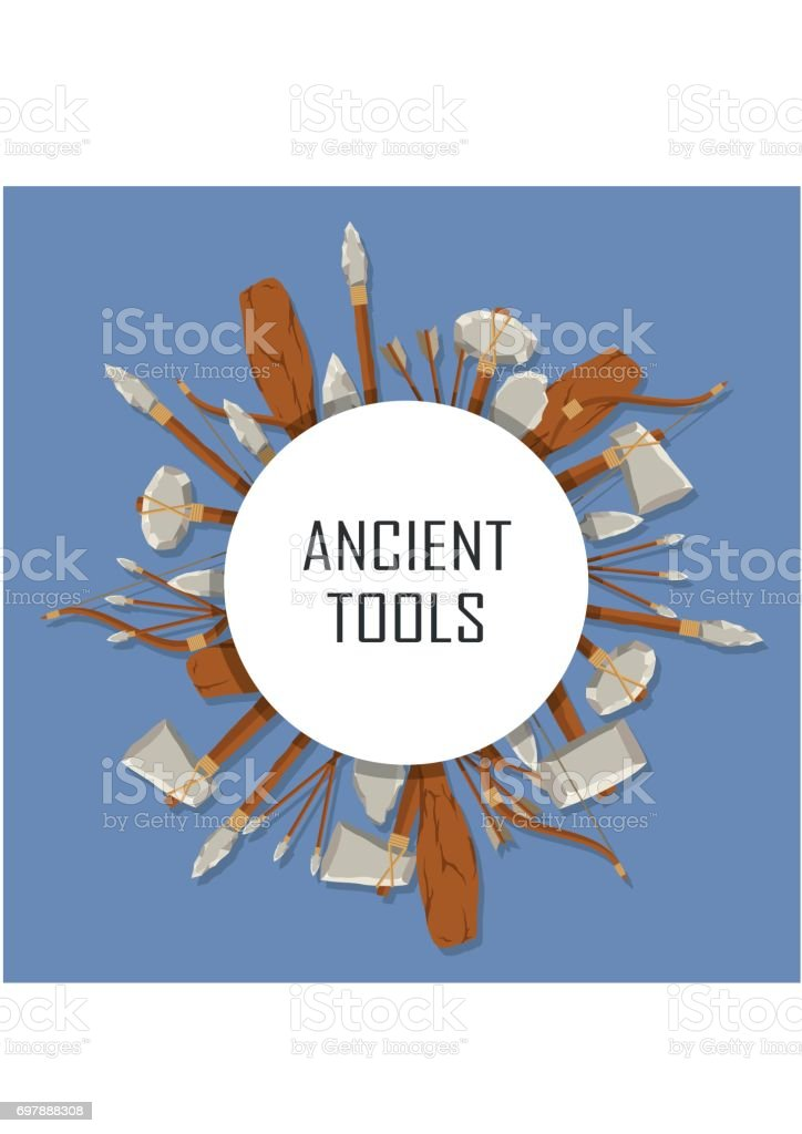 Ancient tools set tound with space for text on blue background. Hunting and military weapon banner prehistoric man. Primitive culture tool in flat style. Round template vector art illustration