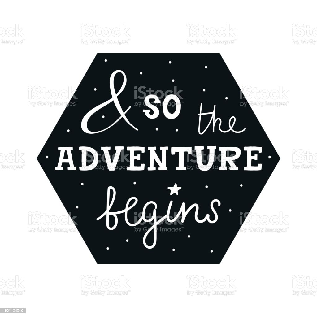 And so the adventure begins - Cute hand drawn nursery poster with lettering in scandinavian style. vector art illustration
