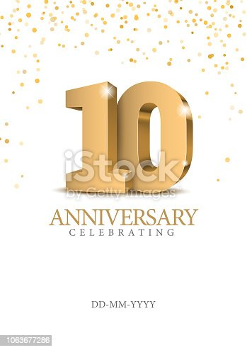 Anniversary 10. gold 3d numbers. Poster template for Celebrating 10th anniversary event party. Vector illustration