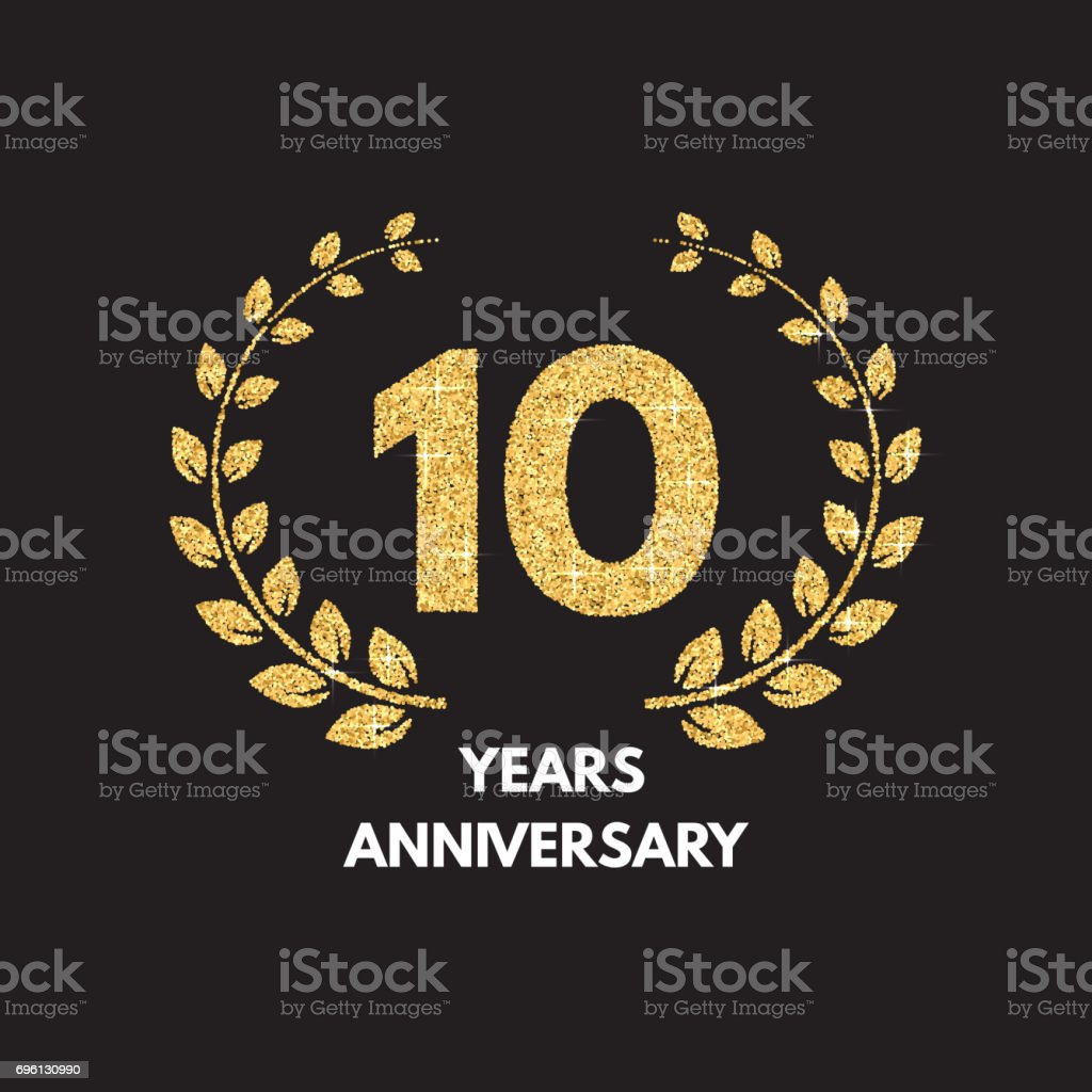 Anniversary ten gold glitter sing for invitation,greeting, event, award. Laurel wreath and numeral 10. vector art illustration