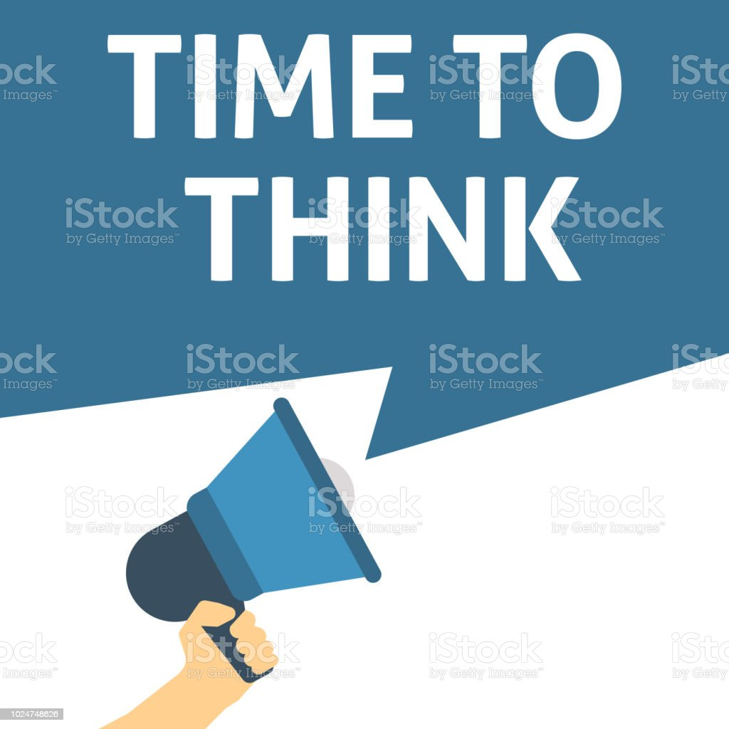 TIME TO THINK Announcement. Hand Holding Megaphone With Speech Bubble vector art illustration