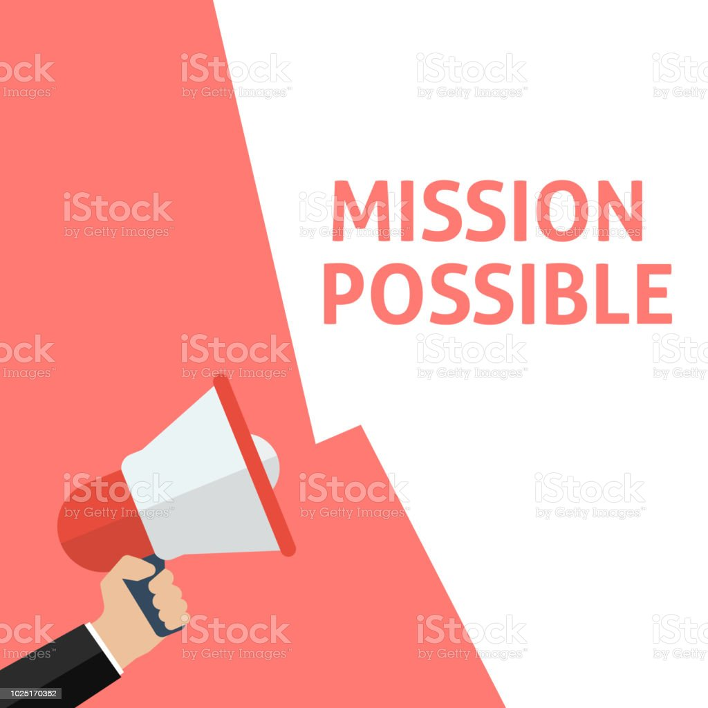 MISSION POSSIBLE Announcement. Hand Holding Megaphone With Speech Bubble vector art illustration