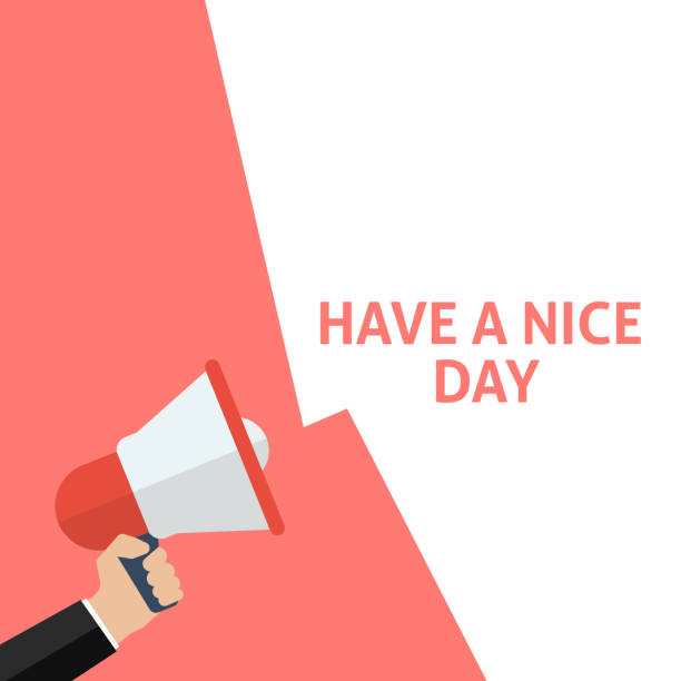 HAVE A NICE DAY Announcement. Hand Holding Megaphone With Speech Bubble vector art illustration