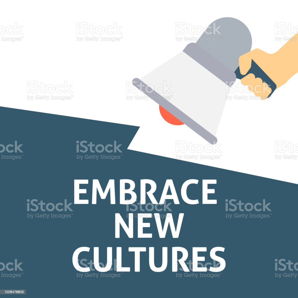 EMBRACE NEW CULTURES Announcement. Hand Holding Megaphone With Speech Bubble vector art illustration