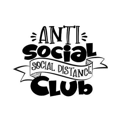 Anti Social Social Distance Club- funny text. Corona virus - funny illustration. Vector.