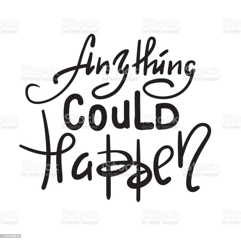 Alles Kann Passieren Inspirieren Und Motivierenden Zitat Handgemalte