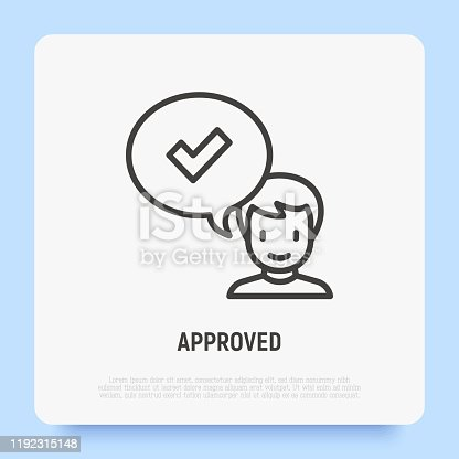 Approved thin line icon. Man and speech bubble with check mark. Accepted, confirmed. Modern vector illustration.