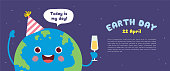 "Happy Earth Day banner or copy space. Cute cartoon Earth holding champagne with speech bubble ""today is my day"" on starry background. 22 april, Mother earth day vector illustration."