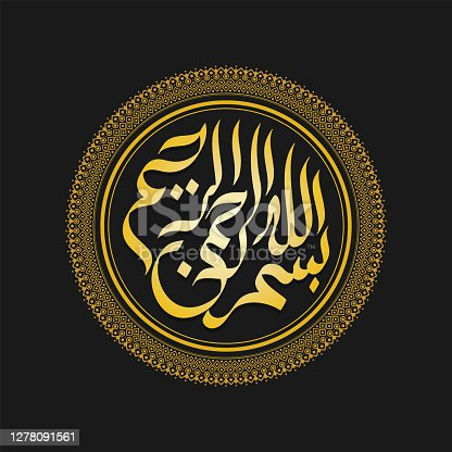 istock Arabic calligraphy of (Translation: In the name of Allah The Most Passionate The most Merciful). Editable vector file. 1278091561