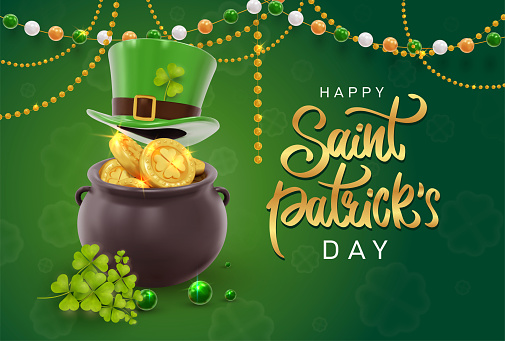 Сard Saint Patrick's Day with treasure of leprechaun, pot full of golden coins, green hat and shamrock. Calligraphy lettering Happy St Patricks Day. Realistic design elements. Vector Illustration.