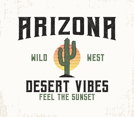 Arizona t-shirt design with cactus and sun. Typography graphics for tee shirt with slogan for desert theme and grunge. Vintage apparel with Arizona print. Vector