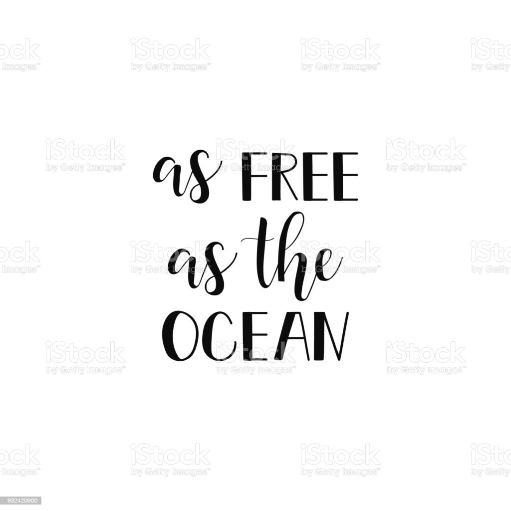 As Free As The Ocean Lettering Summer Phrase Quote Isolated On The White  Background Stock Illustration - Download Image Now