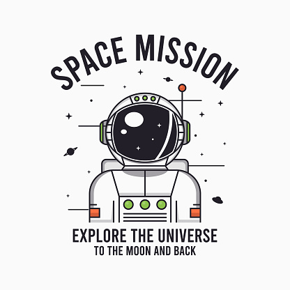 Astronaut in space - design for t-shirt with slogan. Typography graphics for tee shirt with spaceman. Apparel print in cosmic theme. Vector