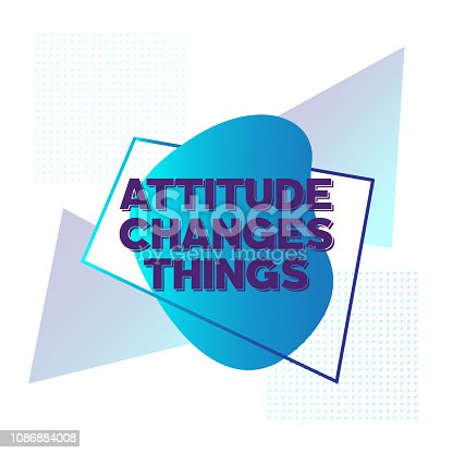 Attitude Changes Things. Inspiring Creative Motivation Quote Poster Template. Vector Typography - Illustration