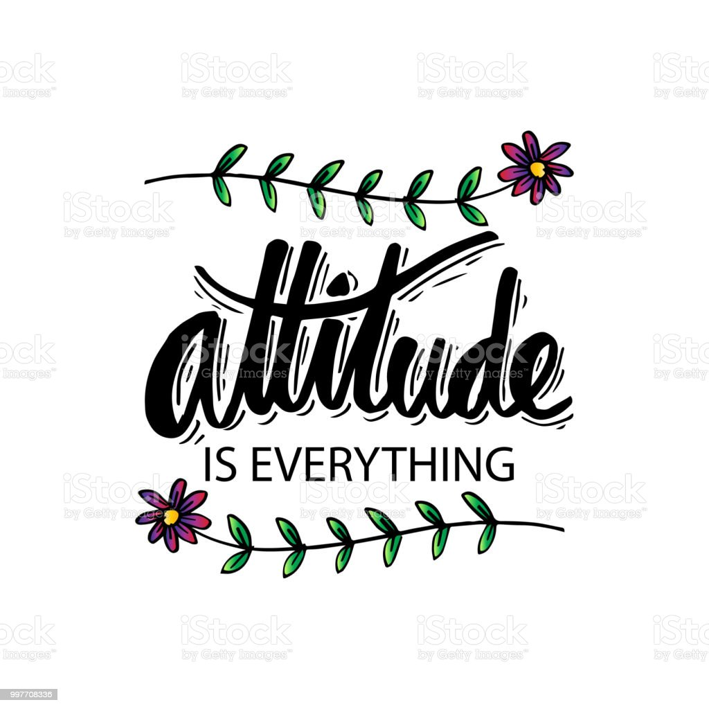 Image of: Inspirational Quotes Attitude Is Everything Hand Lettering Motivational Quote Royaltyfree Attitude Is Everything Hand Istock Attitude Is Everything Hand Lettering Motivational Quote Stock