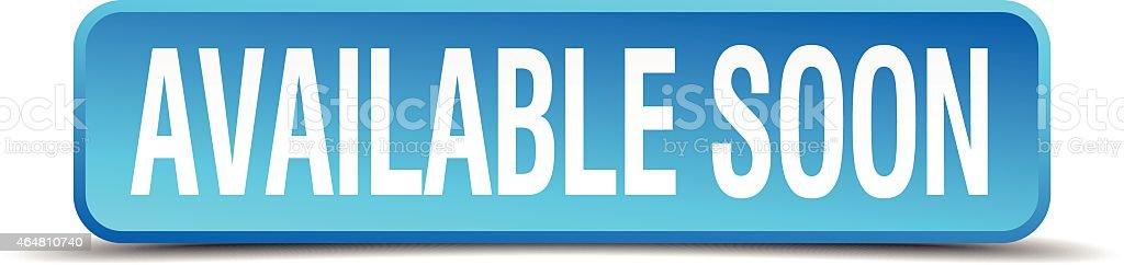 Disponible prochainement Bleu 3d réaliste isolé bouton carré - Illustration vectorielle