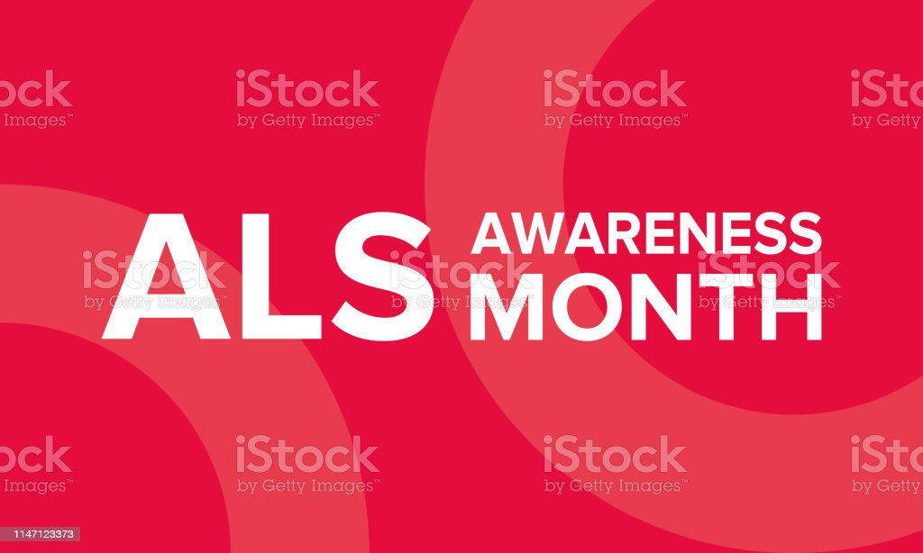 Als Awareness Month Amyotrophic Lateral Sclerosis Annual