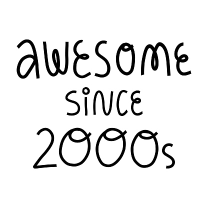 Awesome since 200s cute hand lettering on isolated background. Cute and funny message. Vector illustration for kids and teenagers t-shirt print, card, banner and other design.