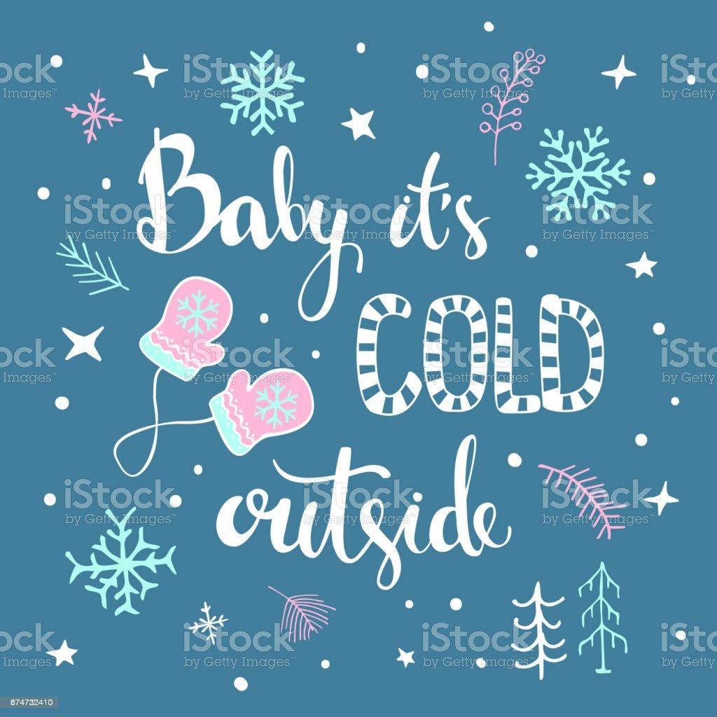 Bebé su exterior frío manuscrito y dibujado cartel tipográfico con la decoración de la Navidad de invierno, guantes, copos de nieve, congelado de ramillas y ramas, nieve a mano - ilustración de arte vectorial