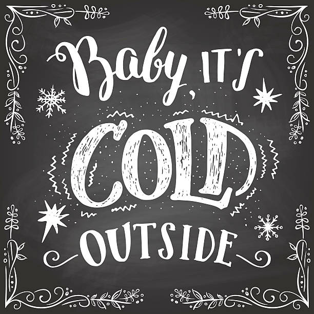 baby it's cold outside hand-lettering sign - outdoors stock illustrations