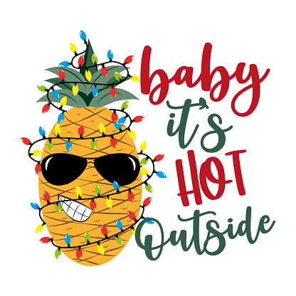 Baby it's hot outside- funny tropic greeting for christmas. Cool pineapple in Christmas lights.