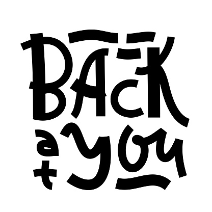 Back at you - inspire motivational quote. Hand drawn lettering. Youth slang, idiom. Print for inspirational poster, t-shirt, bag, cups, card, flyer, sticker, badge. Cute and funny vector writing