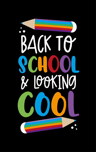 Back to school and looking cool- funny slogan and pencils.