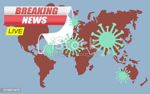 Background screen saver on breaking news. Coronavirus attacks the whole world.