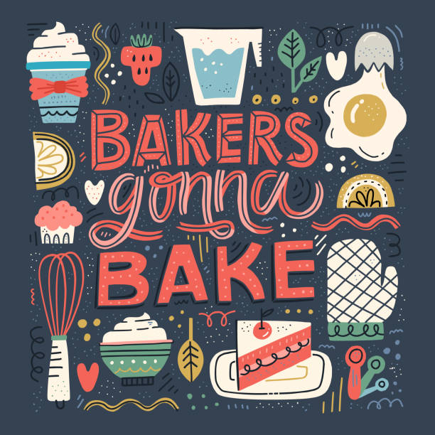 Bake Lettering Quote Bakers Gonna Bake - hand drawn lettering in unique style with illustration of baked goods and appliances. Fun quote for poster made in flat style vector. cooking patterns stock illustrations