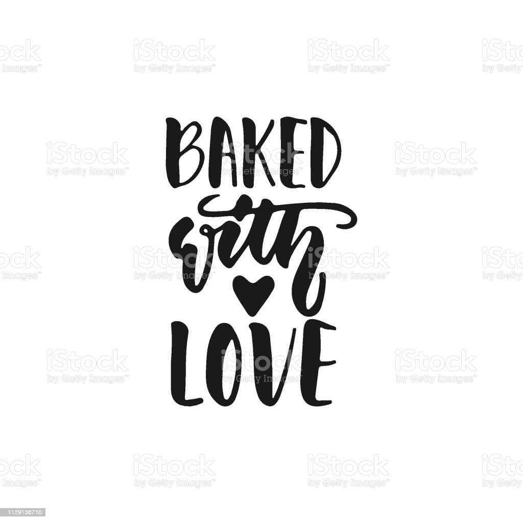 Download Baked With Love Hand Drawn Positive Lettering Phrase About ...
