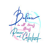 Balance in all things brings peace and contentment - inspire motivational quote. Hand drawn beautiful lettering. Print for inspirational poster, t-shirt, bag, cups, card, yoga flyer, sticker, badge.