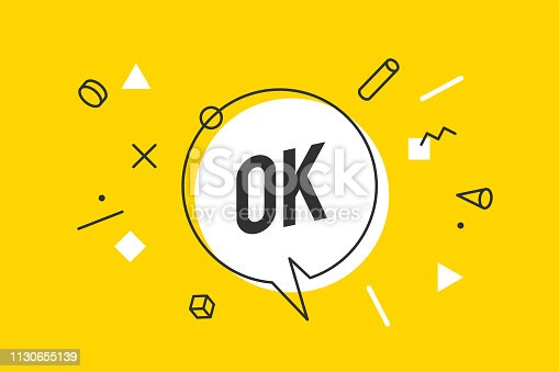 OK. Banner, speech bubble, poster and sticker concept, geometric style with text Ok. Icon message OK cloud talk for banner, poster, web. White background. Vector Illustration