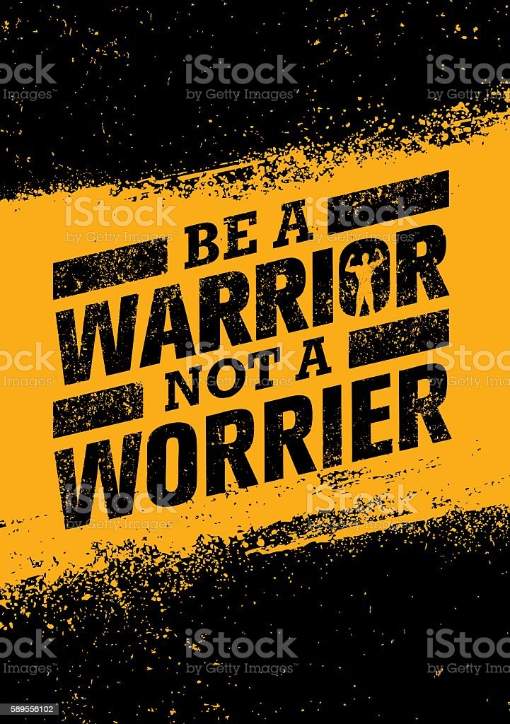 Be A Warrior Not A Worrier. Workout Gym Motivation Quote vector art illustration