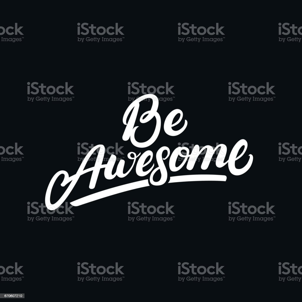 Be Awesome hand written lettering vector art illustration
