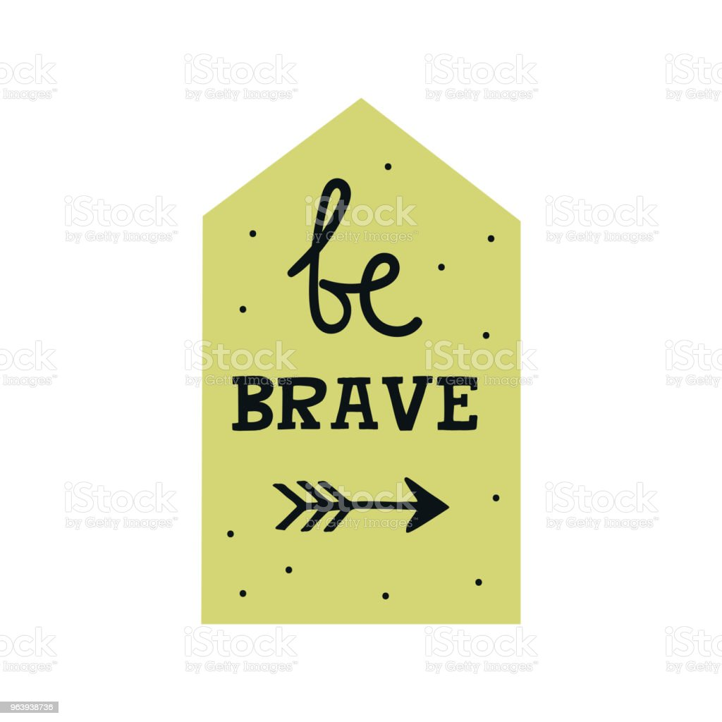 Be brave - Cute hand drawn nursery poster with lettering in scandinavian style. - Royalty-free Alphabet stock vector