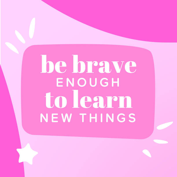 Be brave enough to learn new things – Nine uplifting truths while you're at your most vulnerable Nine uplifting truths while you're at your most vulnerable you re awesome stock illustrations