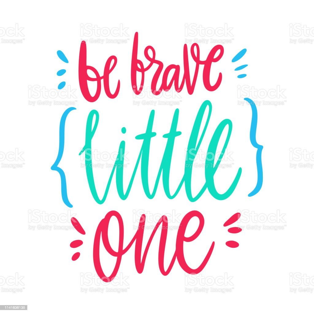 Be Brave Little One Hand Drawn Vector Lettering Motivational Inspirational Quote Stock Illustration Download Image Now Istock