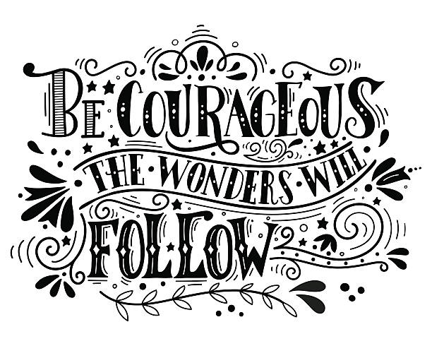 Be courageous, the wonders will follow. Inspirational quote. vector art illustration
